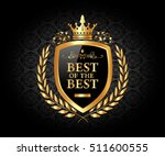 best of the best  luxury and... | Shutterstock .eps vector #511600555