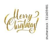 gold merry christmas card.... | Shutterstock . vector #511605481