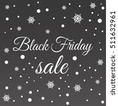 black friday sale design... | Shutterstock .eps vector #511632961