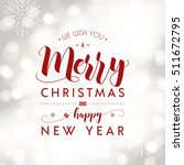 merry christmas and happy new... | Shutterstock .eps vector #511672795
