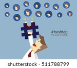 the powerful of hashtag is like ... | Shutterstock .eps vector #511788799