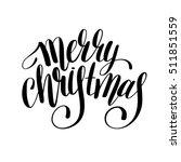 merry christmas black and white ... | Shutterstock .eps vector #511851559