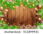 christmas wooden background... | Shutterstock .eps vector #511899931