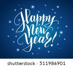 happy new year lettering over... | Shutterstock .eps vector #511986901