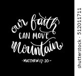 our faith can move mountains.... | Shutterstock .eps vector #512011711
