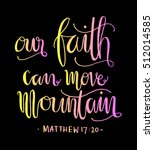 our faith can move mountains.... | Shutterstock .eps vector #512014585