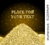 poster with a pile of gold and... | Shutterstock .eps vector #512059699