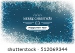 merry christmas and happy new... | Shutterstock .eps vector #512069344