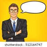 confident pop art man in a suit ... | Shutterstock .eps vector #512164747