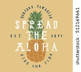 spread the aloha pineapple... | Shutterstock .eps vector #512169661