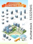 build your own isometric city.... | Shutterstock .eps vector #512225641