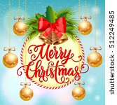 merry christmas lettering with... | Shutterstock .eps vector #512249485