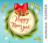 happy new year lettering with... | Shutterstock .eps vector #512250535