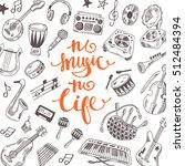 no music no life. festival card ...   Shutterstock .eps vector #512484394