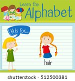 flashcard letter h is for hair... | Shutterstock .eps vector #512500381