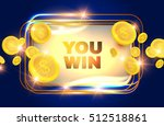 you win  shining  banner with... | Shutterstock .eps vector #512518861