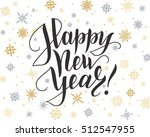happy new year card. lettering... | Shutterstock .eps vector #512547955