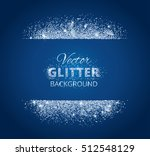 shiny background with glitter... | Shutterstock .eps vector #512548129