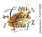 black friday. calligraphic... | Shutterstock .eps vector #512574085