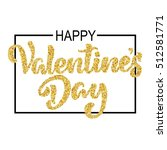 happy valentine's day hand... | Shutterstock .eps vector #512581771