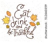thanksgiving day greetings  ...   Shutterstock .eps vector #512660359