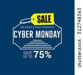 cyber monday sale design... | Shutterstock .eps vector #512748565