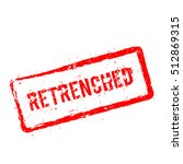 retrenched red rubber stamp... | Shutterstock .eps vector #512869315