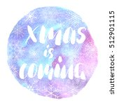 xmas is coming   ink freehand... | Shutterstock .eps vector #512901115