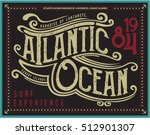 vintage nautical graphics and... | Shutterstock .eps vector #512901307