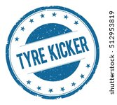 tyre kicker stamp sign text... | Shutterstock . vector #512953819