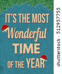 it's the most wonderful time of ... | Shutterstock .eps vector #512957755
