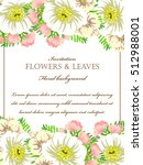 invitation with floral... | Shutterstock . vector #512988001