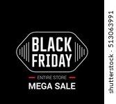black friday sale inscription... | Shutterstock .eps vector #513063991