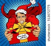 pop art christmas man. young... | Shutterstock .eps vector #513072775