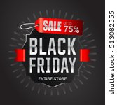 black friday sale inscription... | Shutterstock .eps vector #513082555