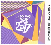 happy new year 2017 background. ... | Shutterstock .eps vector #513085831