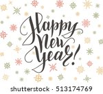 happy new year card. lettering... | Shutterstock .eps vector #513174769