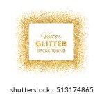 background with glitter golden... | Shutterstock .eps vector #513174865