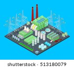 isometric nuclear power station ... | Shutterstock .eps vector #513180079