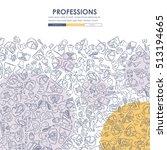 professions doodle website... | Shutterstock .eps vector #513194665