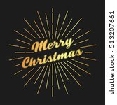 golden merry christmas... | Shutterstock .eps vector #513207661