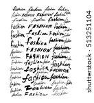 set of vector ''fashion'' hand... | Shutterstock .eps vector #513251104