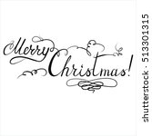 merry christmas vector... | Shutterstock .eps vector #513301315