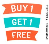 buy 1 get 1 free. ribbon  icon  ... | Shutterstock .eps vector #513332311
