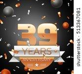 thirty nine years anniversary...   Shutterstock .eps vector #513367081