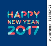 happy new year 2017 greeting... | Shutterstock .eps vector #513483421