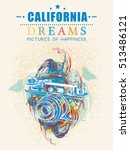 california dreams art poster... | Shutterstock .eps vector #513486121