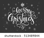 christmas greeting with hand... | Shutterstock . vector #513489844