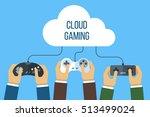cloud gaming concept. hands... | Shutterstock .eps vector #513499024