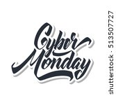 cyber monday hand drawn brush... | Shutterstock .eps vector #513507727
